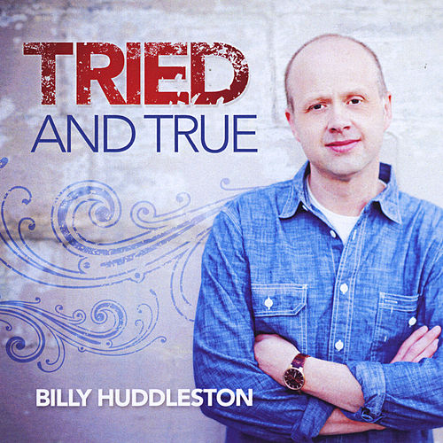 Tried and True de Billy Huddleston