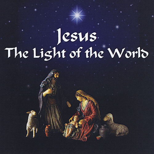 Jesus, the Light of the World by Billy Ray Deiz