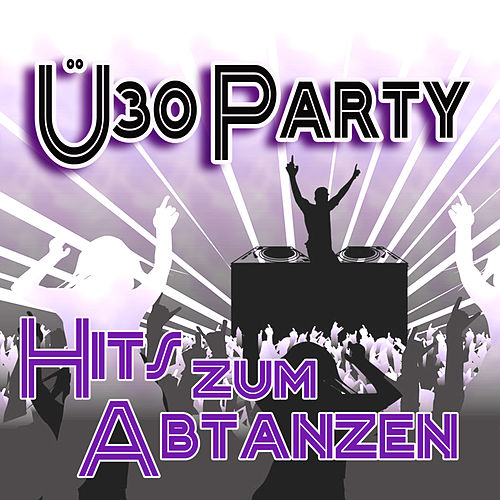 Ü30 Party -  Hits zum Abtanzen de Various Artists