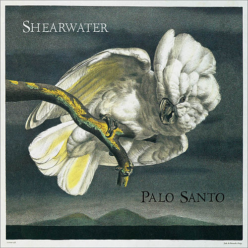 Palo Santo (Expanded Edition) by Shearwater