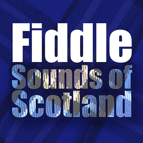 Fiddle Sounds of Scotland by Trio