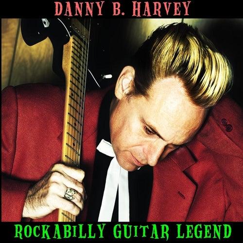 Danny B. Harvey: Rockabilly Guitar Legend de Various Artists