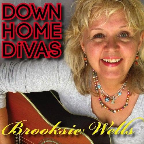 Down Home Divas by Brooksie Wells