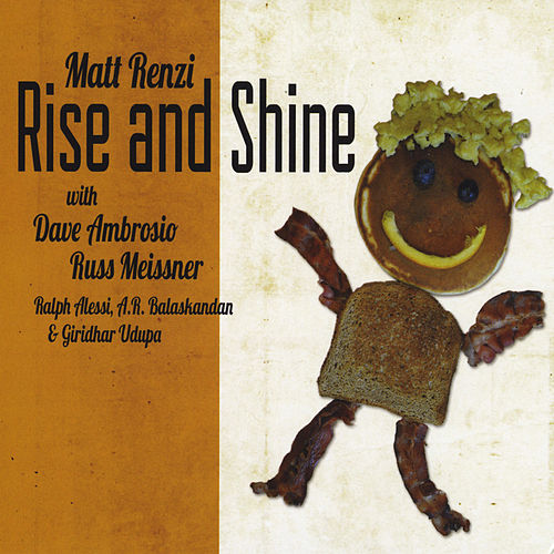 Rise and Shine by Matt Renzi