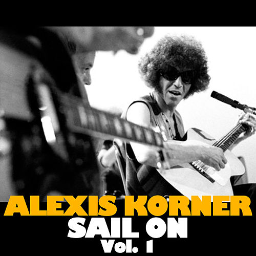 Sail on, Vol. 1 de Alexis Korner