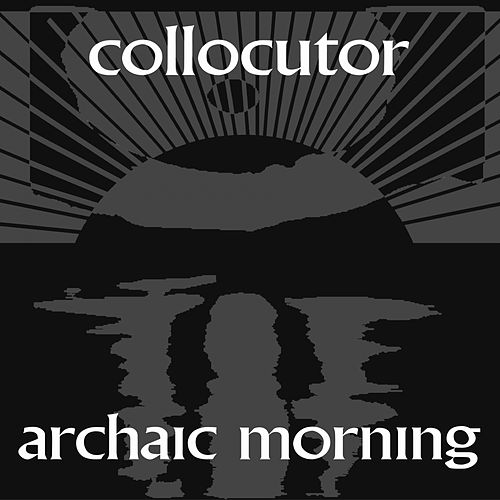 Archaic Morning Remix de Collocutor