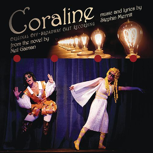 Coraline (Original Off-Broadway Cast Recording) de Stephin Merritt