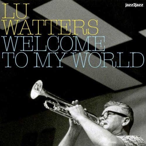 Welcome to My World de Lu Watters