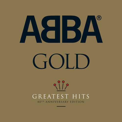 Abba Gold 40th Anniversary Edition by ABBA