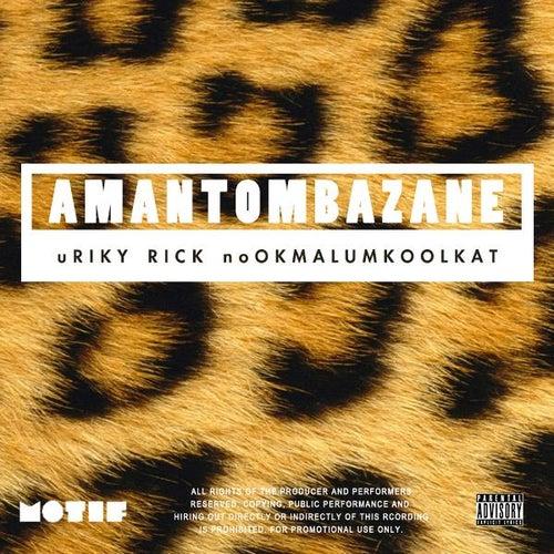 Amantombazane (feat. OkMalumKoolKat) von Riky Rick
