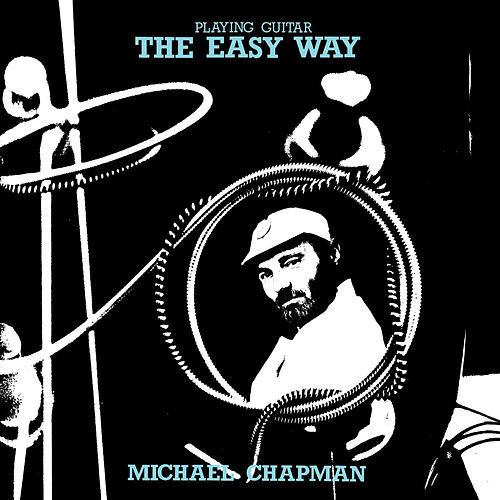 Playing Guitar The Easy Way by Michael Chapman