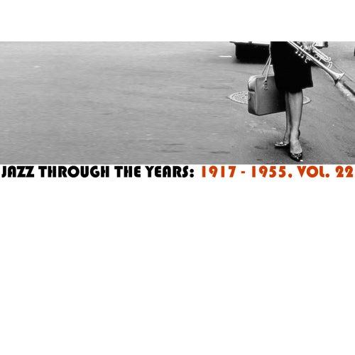 Jazz Through the Years: 1917-1955, Vol. 22 de Various Artists