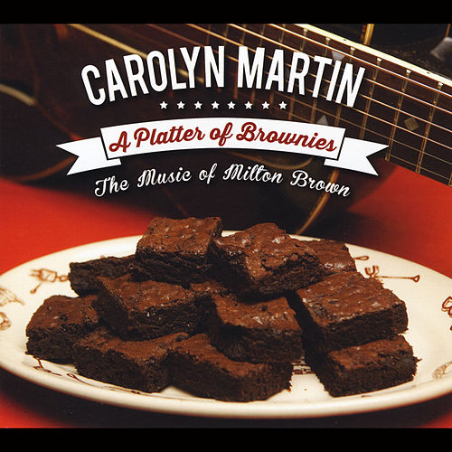 A Platter of Brownies: The Music of Milton Brown by Carolyn Martin