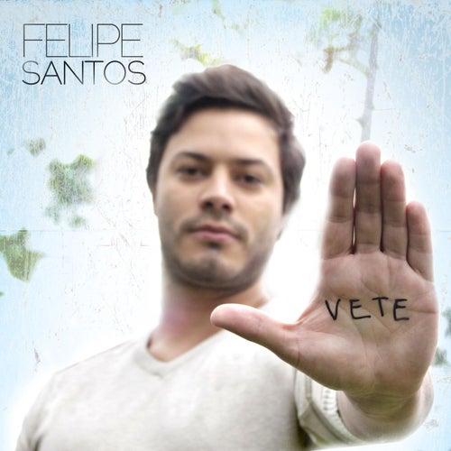 Vete de Felipe Santos