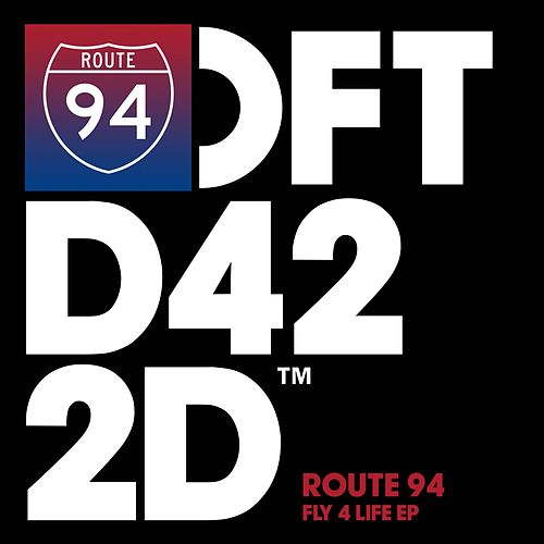 Fly 4 Life EP by Route 94