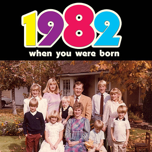 When You Were Born 1982 by Various Artists