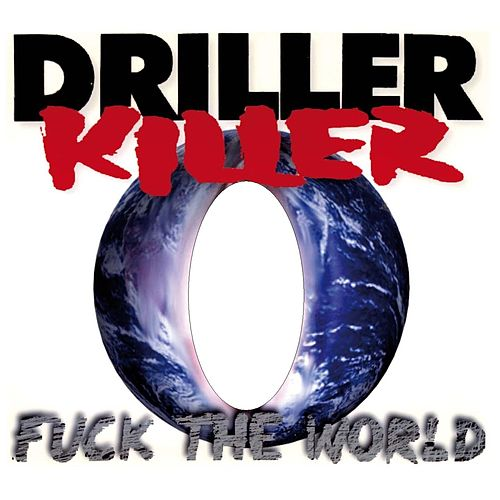 Fuck the World de Driller Killer