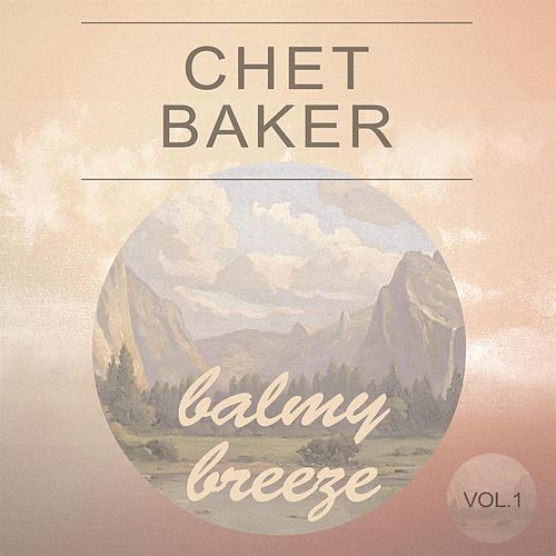 Balmy Breeze Vol. 1 de Chet Baker