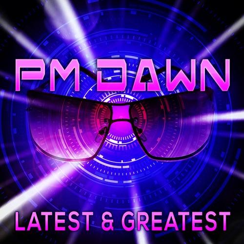 Latest & Greatest by P.M. Dawn