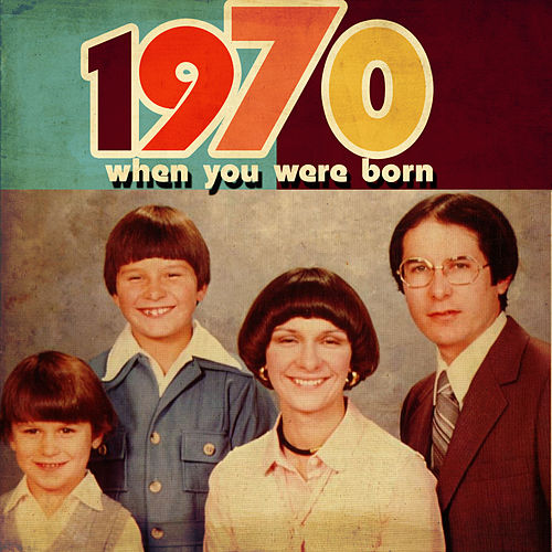 When You Were Born 1970 de Various Artists