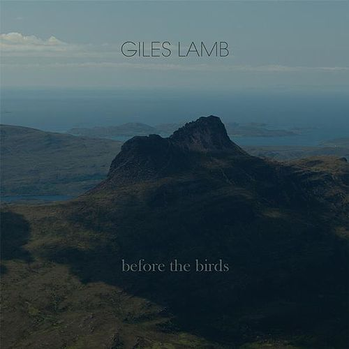 Before the Birds by Giles Lamb
