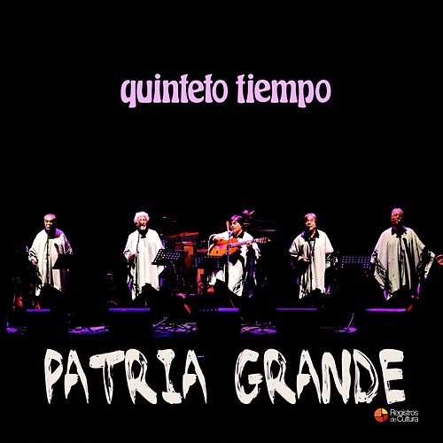 Patria Grande by Quinteto Tiempo