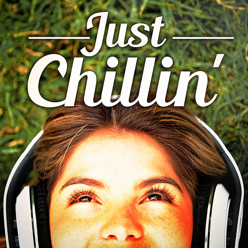 Just Chillin' (Chillout and Lounge Music for Staying Zen and Laidback) de Various Artists