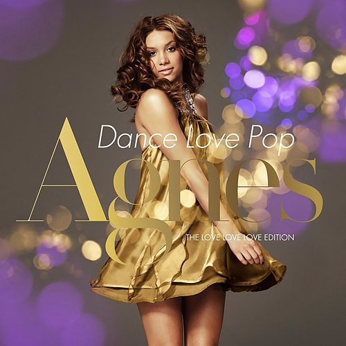 Dance Love Pop (The Love Love Love Edition) by Agnes