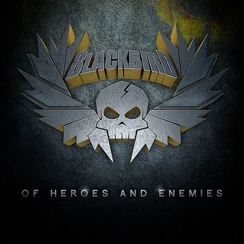 Of Heroes and Enemies von Blackbird