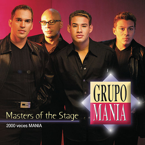 Masters Of The Stage: 2000 Veces Mania by Grupo Mania