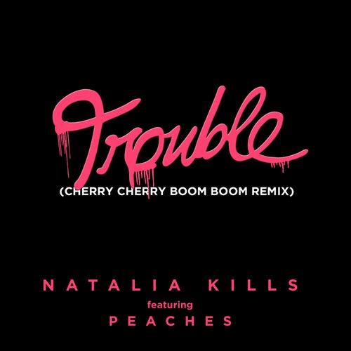 Trouble (Cherry Cherry Boom Boom Remix) von Natalia Kills