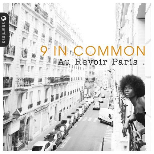 Au Revoir Paris by 9 In Common