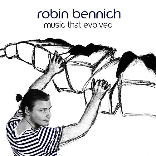 Music That Evolved by Robin Bennich