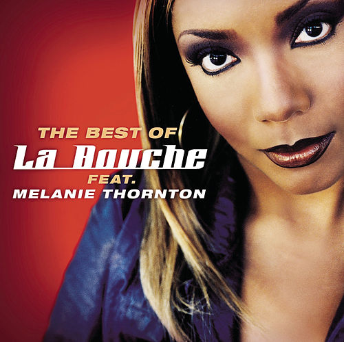 Best Of La Bouche feat. Melanie Thornton van La Bouche