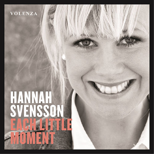 Each Little Moment by Hannah Svensson