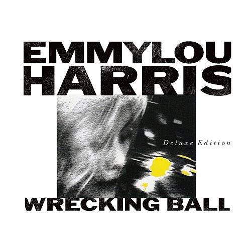 Wrecking Ball von Emmylou Harris