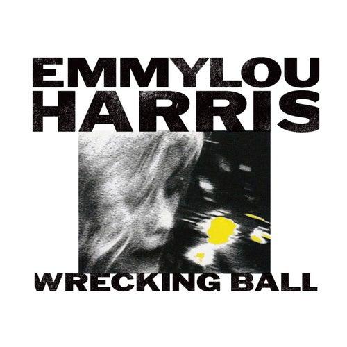 Wrecking Ball by Emmylou Harris