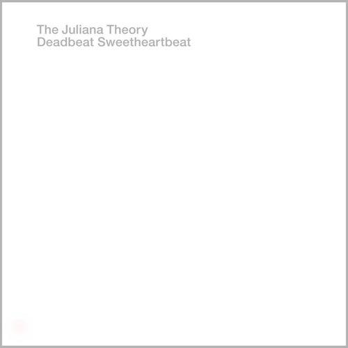 Deadbeat Sweetheartbeat by The Juliana Theory
