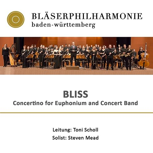 Bliss - Concertino for Euphonium and Concert Band von Bläserphilharmonie Baden Württemberg