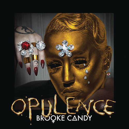 Opulence by Brooke Candy