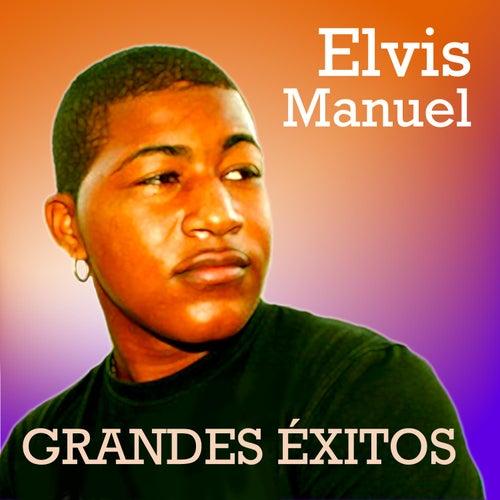 Elvis Manuel Grandes Éxitos de Elvis Manuel