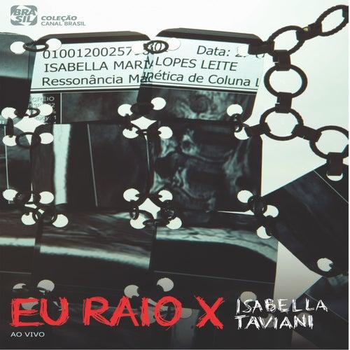 Eu Raio X (Ao Vivo) de Isabella Taviani
