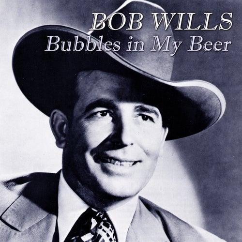 Bubbles in My Beer de Bob Wills