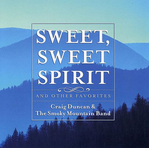 Sweet, Sweet Spirit by Craig Duncan