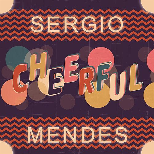 Cheerful by Sergio Mendes