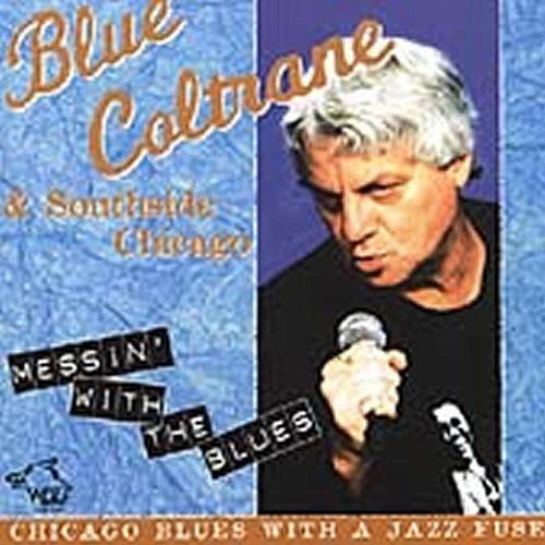 Messin' with the Blues von Joe Blue Coltrane