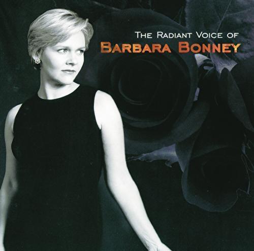 Barbara Bonney - The Radiant Voice of Barbara Bonney von Barbara Bonney