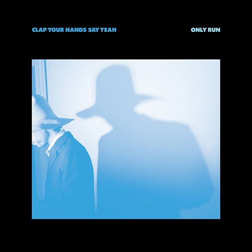 Only Run by Clap Your Hands Say Yeah
