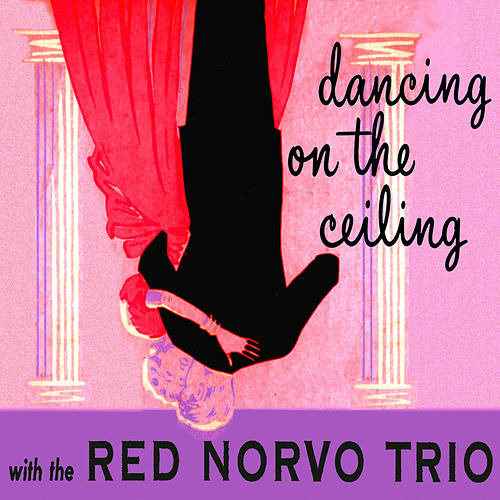 Dancing on the Ceiling (Remastered) de Red Norvo