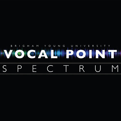 Spectrum von Brigham Young University Vocal Point